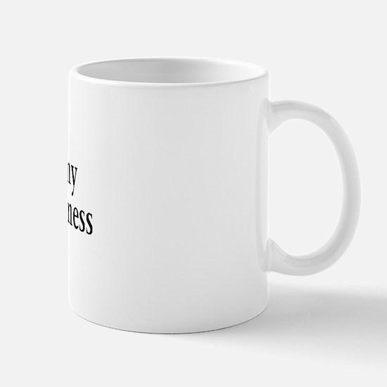 Do not confuse my kindness fo Mug