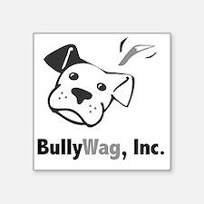 "BullyWag, Inc b/w Square Sticker 3"" x 3"""