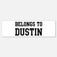 Belongs to Dustin Bumper Bumper Bumper Sticker