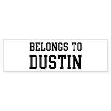 Belongs to Dustin Bumper Bumper Sticker