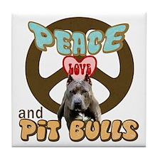 PEACE LOVE and PITBULLS Tile Coaster