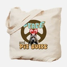PEACE LOVE and PITBULLS Tote Bag