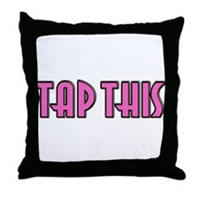 TAP THIS (Pink) Throw Pillow