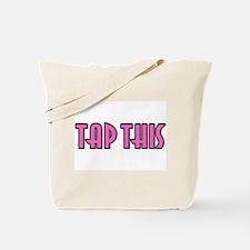 TAP THIS (Pink) Tote Bag