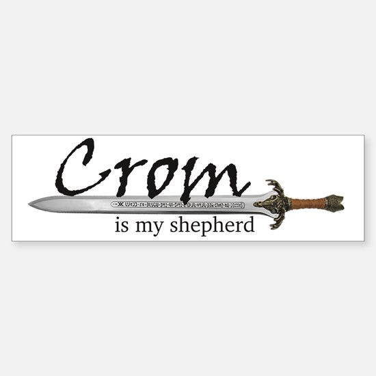 Crom is my shepherd Sticker (Bumper)