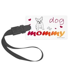 DogMommyCartoonFrenchBulldog Luggage Tag