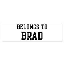 Belongs to Brad Bumper Bumper Sticker