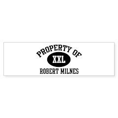 Property of Robert Milnes Bumper Bumper Sticker