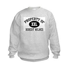 Property of Robert Milnes Sweatshirt