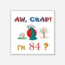 "AWCRAP84XXX Square Sticker 3"" x 3"""