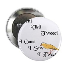 "veni vidi tweeci light 2.25"" Button"