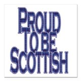 Proud to be scottish Square Car Magnets