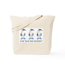How Bout Dem Boobies Tote Bag