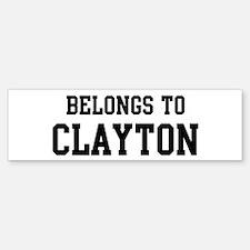 Belongs to Clayton Bumper Bumper Bumper Sticker