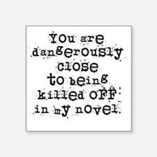 "DangerouslyCloseLight Square Sticker 3"" x 3"""