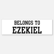 Belongs to Ezekiel Bumper Bumper Bumper Sticker