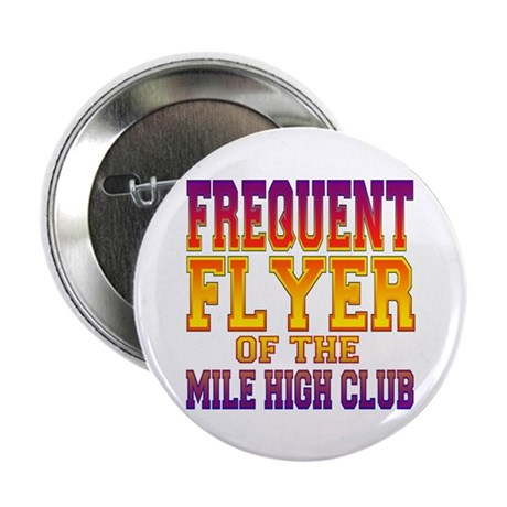 Frequent Flyer of the Mile High Club Button