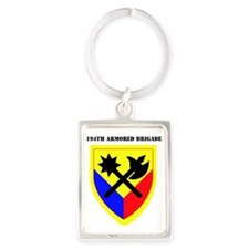 SSI-194TH ARMORED BDE WITH TEXT Portrait Keychain