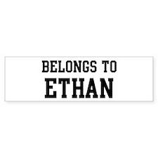 Belongs to Ethan Bumper Bumper Sticker