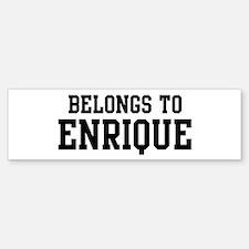 Belongs to Enrique Bumper Bumper Stickers