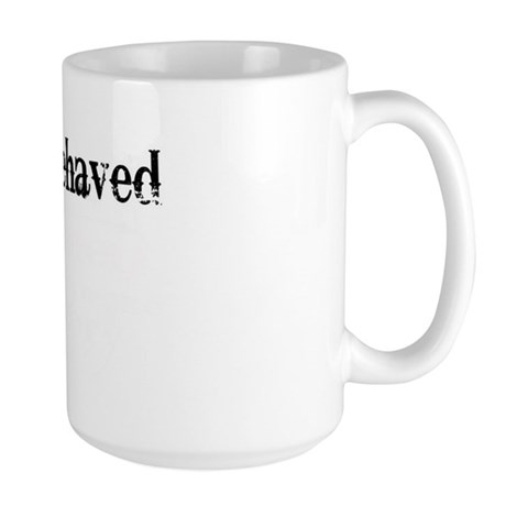 well behaved quote art light ink Large Mug