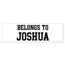 Belongs to Joshua Bumper Bumper Sticker