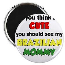 Think Im Cute Brazilian Mommy Magnet