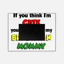 Think Im Cute Brazilian Mommy Picture Frame