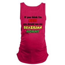 Think Im Cute Brazilian Mommy Maternity Tank Top