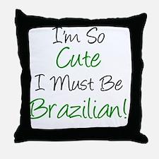 Im So Cute Brazilian Throw Pillow