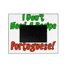 Dont Need Recipe Portuguese Picture Frame
