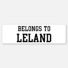 Belongs to Leland Bumper Bumper Bumper Sticker