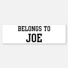 Belongs to Joe Bumper Bumper Bumper Sticker