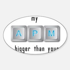 My APM is Bigger Sticker (Oval)