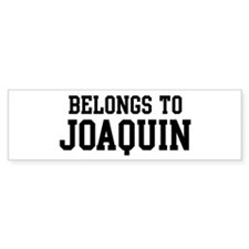 Belongs to Joaquin Bumper Bumper Sticker