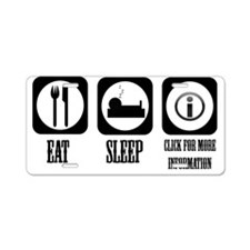 eat sleep info Aluminum License Plate