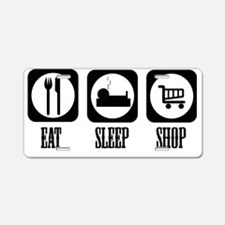 eat sleep shop Aluminum License Plate