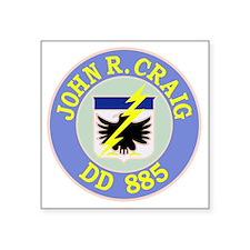 """DD-885 C USS JOHN R CRAIG D Square Sticker 3"""" x 3"""""""