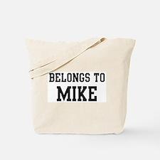 Belongs to Mike Tote Bag