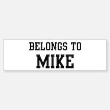 Belongs to Mike Bumper Bumper Bumper Sticker