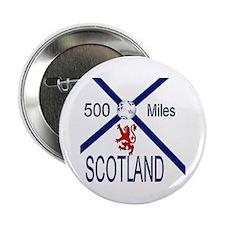 "Scotland 500 miles 2.25"" Button"