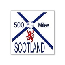 """Scotland 500 miles Square Sticker 3"""" x 3"""""""