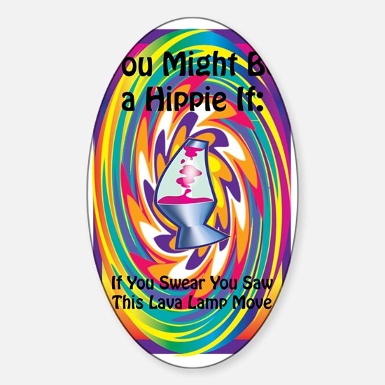 You Might Be A Hippie If 3 Sticker (Oval)