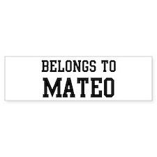 Belongs to Mateo Bumper Bumper Sticker