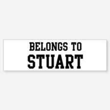 Belongs to Stuart Bumper Bumper Bumper Sticker