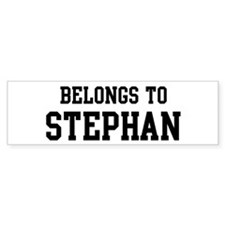 Belongs to Stephan Bumper Bumper Sticker