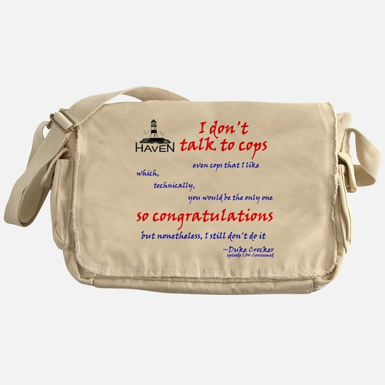 I dont talk to cops Messenger Bag