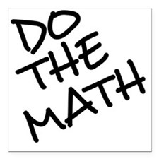 "Do the math-32-blackLett Square Car Magnet 3"" x 3"""