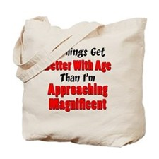 Better With Age Tote Bag