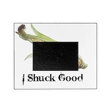I Shuck Good (no logo).gif Picture Frame